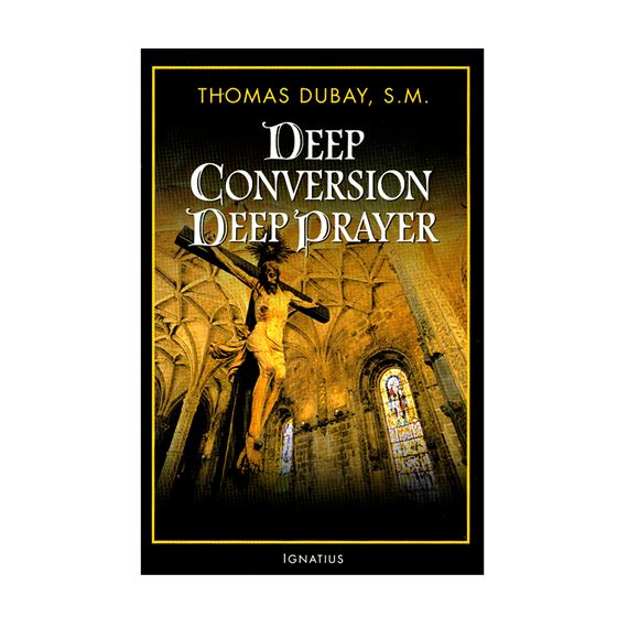 DEEP CONVERSION / DEEP PRAYER