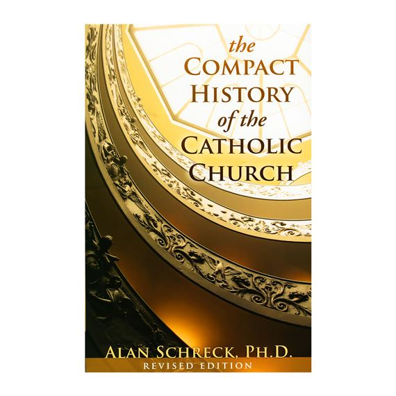 COMPACT HISTORY OF THE CATHOLIC CHURCH-REVISED