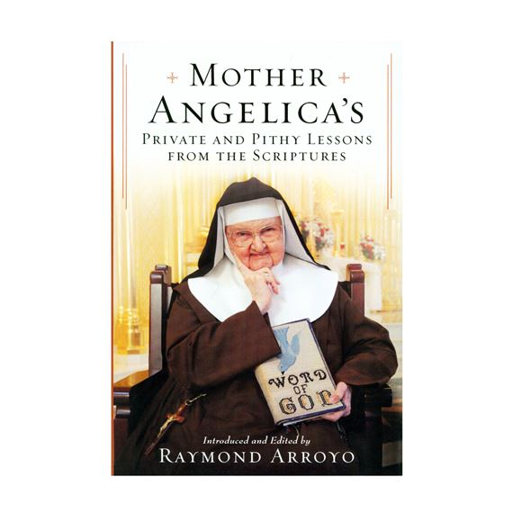 MOTHER ANGELICA'S PRIVATE AND PITHY LESSONS