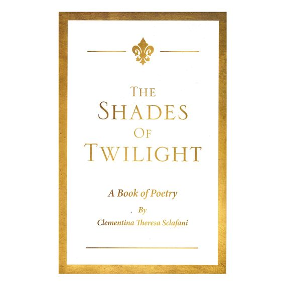 THE SHADES OF TWILIGHT - A BOOK OF POETRY