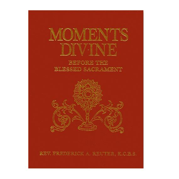 MOMENTS DIVINE BEFORE THE BLESSED SACRAMENT