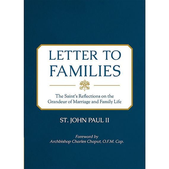 LETTER TO FAMILIES - POPE ST. JOHN PAUL II