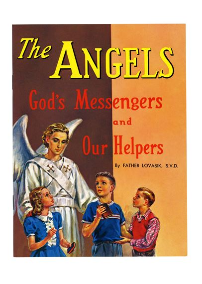 THE ANGELS - GOD'S MESSENGERS AND OUR HELPERS