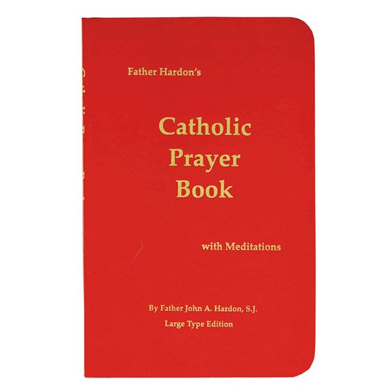 FR. HARDON'S PRAYER BOOK - LARGE PRINT