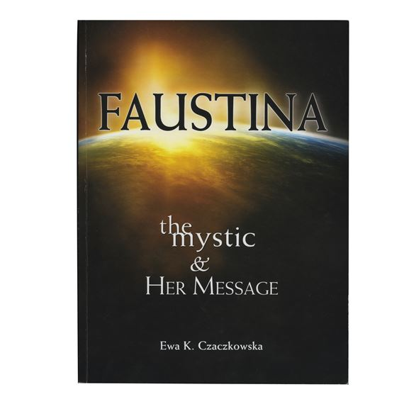 FAUSTINA - THE MYSTIC AND HER MESSAGE