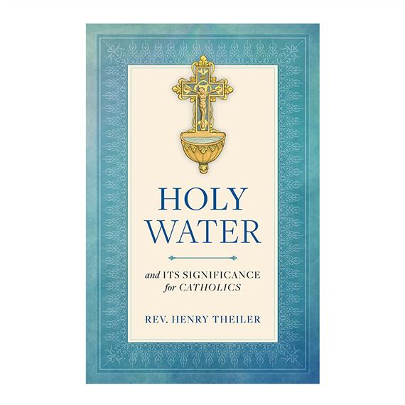 HOLY WATER - AND ITS SIGNIFICANCE FOR CATHOLICS