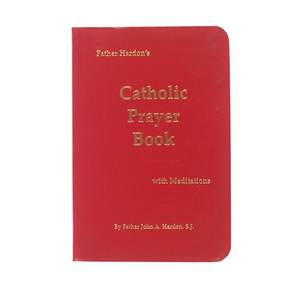 FATHER HARDON'S PRAYER BOOK WITH MEDITATIONS