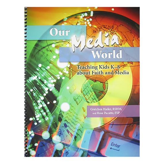 OUR MEDIA WORLD-TEACHING KIDS ABOUT FAITH & MEDIA
