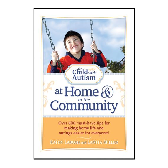 THE CHILD WITH AUTISM: AT HOME & IN THE COMMUNITY