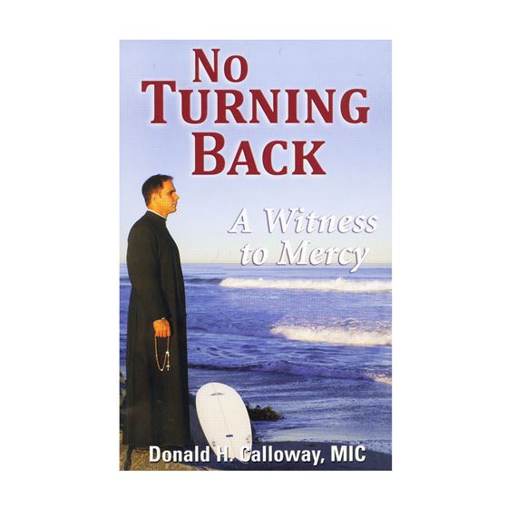 NO TURNING BACK - A WITNESS TO MERCY