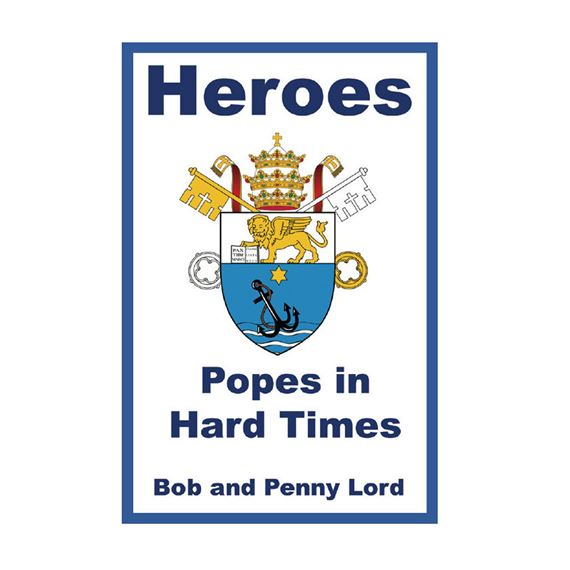 HEROES - POPES IN HARD TIMES