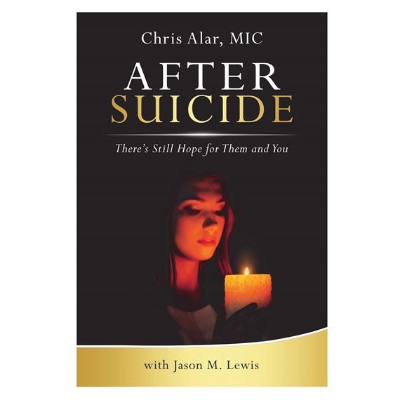 AFTER SUICIDE - There's Hope for Them and For You