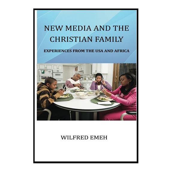 NEW MEDIA AND THE CHRISTIAN FAMILY