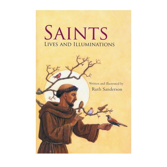 SAINTS - LIVES AND ILLUMINATIONS