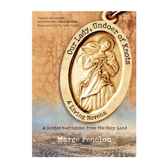 OUR LADY UNDOER OF KNOTS: A LIVING NOVENA