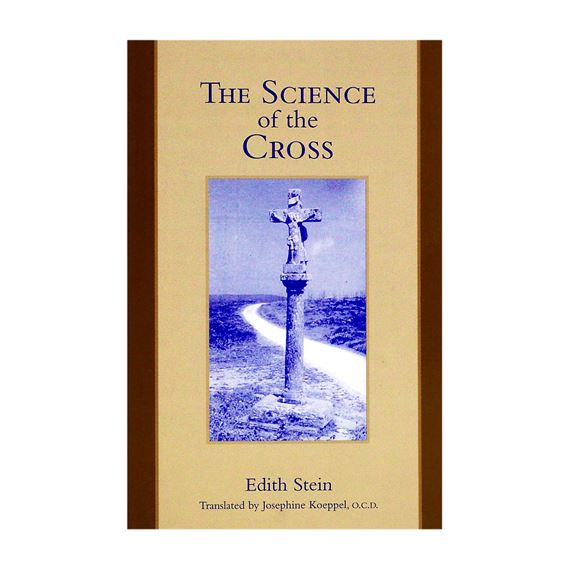 EDITH STEIN: THE SCIENCE OF THE CROSS