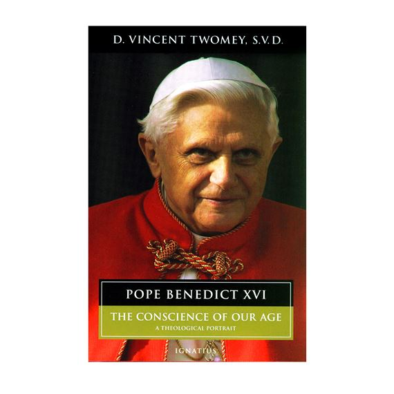 POPE BENEDICT XVI: THE CONSCIENCE OF OUR AGE