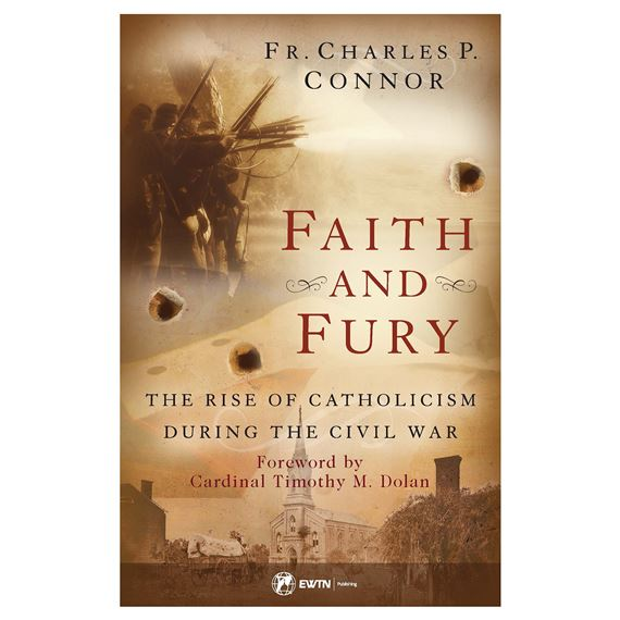 FAITH AND FURY - FR. CHARLES P. CONNOR