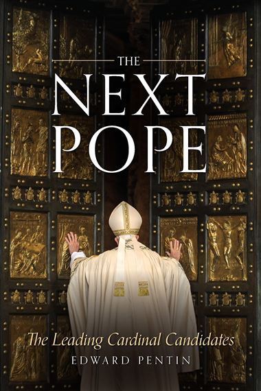 THE NEXT POPE - THE LEADING CARDINAL CANDIDATES