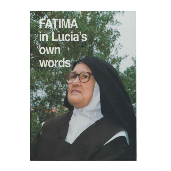 FATIMA IN LUCIA'S OWN WORDS I