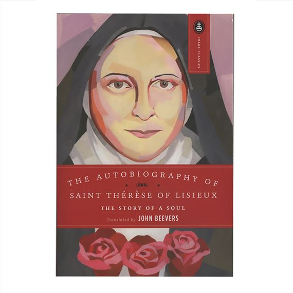 ST. THERESE OF LISIEUX - THE STORY OF A SOUL