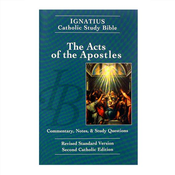 IGNATIUS STUDY BIBLE: ACTS OF THE APOSTLES