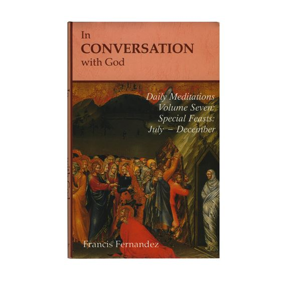 IN CONVERSATION WITH GOD - VOL. 7: FEASTS JUL- DEC