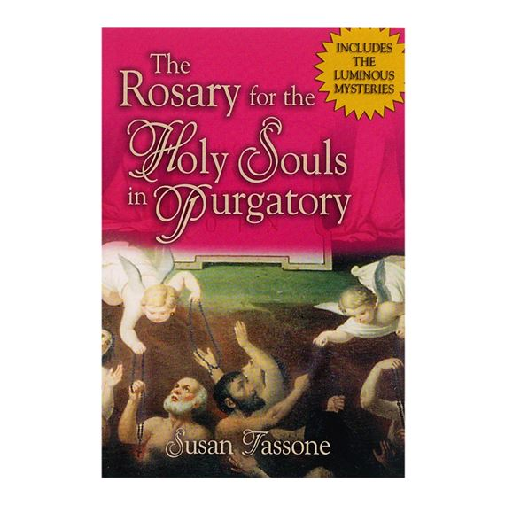 THE ROSARY FOR THE HOLY SOULS IN PURGATORY