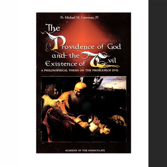 THE PROVIDENCE OF GOD AND THE EXISTENCE OF EVIL
