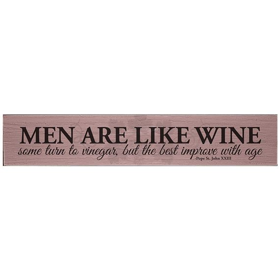 MEN ARE LIKE WINE-POPE ST. JOHN XXIII QUOTE PLAQUE