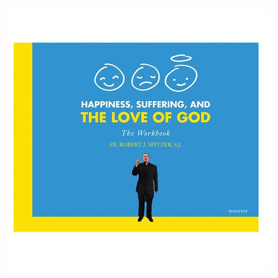HAPPINESS, SUFFERING, AND THE LOVE OF GOD WORKBOOK