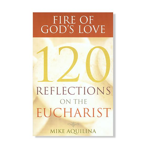 FIRE OF GOD'S LOVE - 120 REFLECTIONS