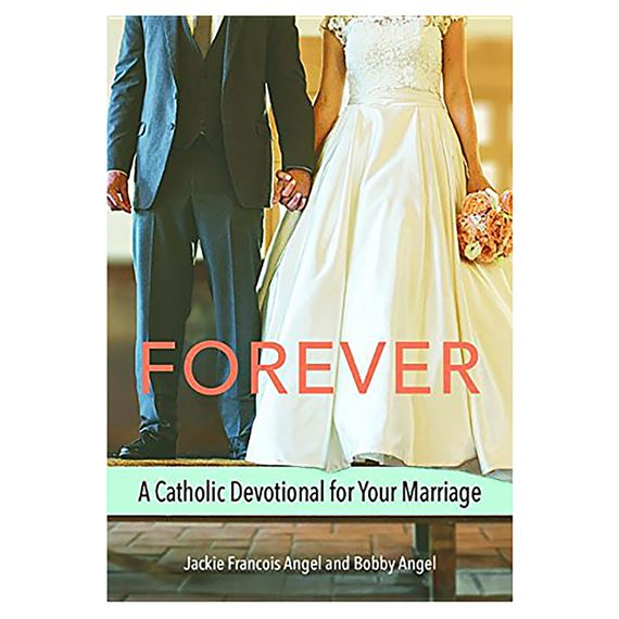FOREVER: A CATHOLIC DEVOTIONAL FOR YOUR MARRIAGE