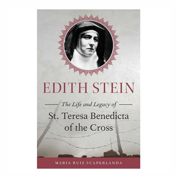 EDITH STEIN: THE LIFE AND LEGACY OF SAINT
