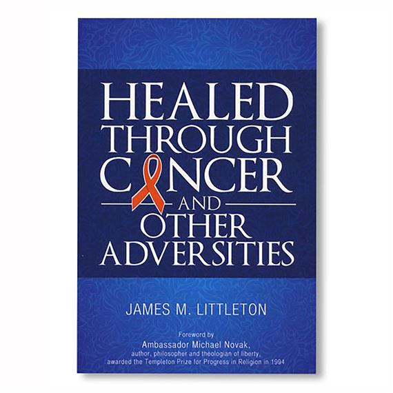 HEALED THROUGH CANCER AND OTHER ADVERSITIES