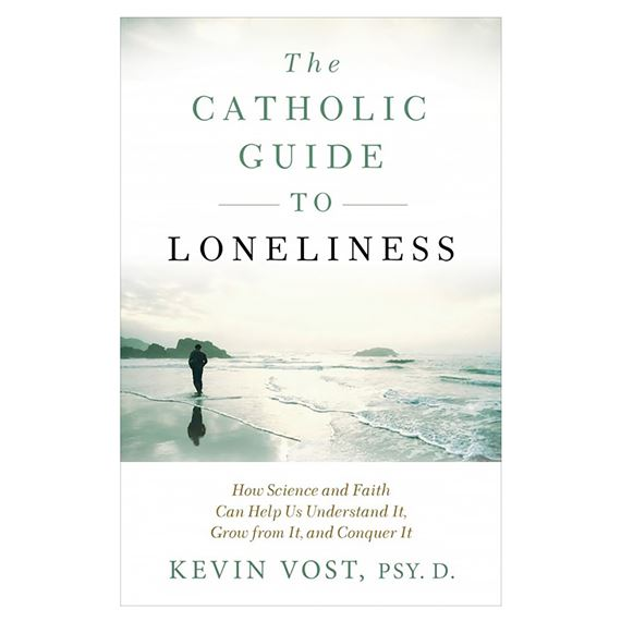 THE CATHOLIC GUIDE TO LONELINESS
