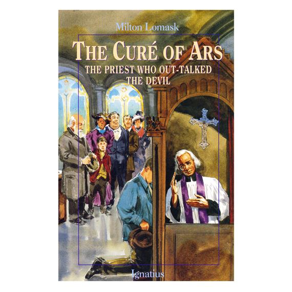 CURE OF ARS: THE PRIEST WHO OUT-TALKED THE DEVIL