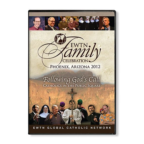 2012 EWTN FAMILY CELEBRATION: FOLLOWING GOD'S CALL
