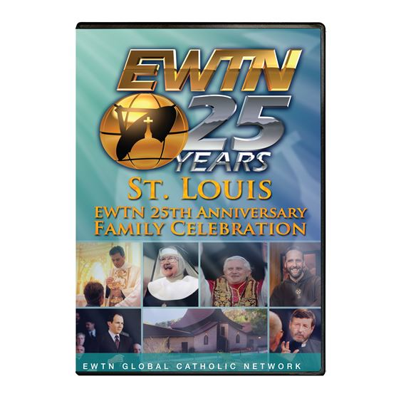EWTN 25TH ANNIVERSARY CELEBRATION - ST.LOUIS - DVD