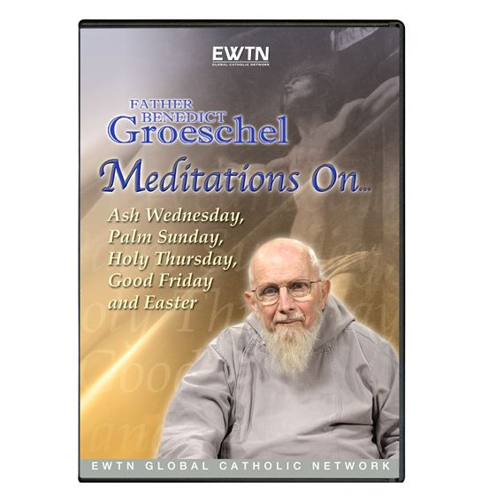 FATHER BENEDICT GROESCHEL'S MEDITATIONS DVD
