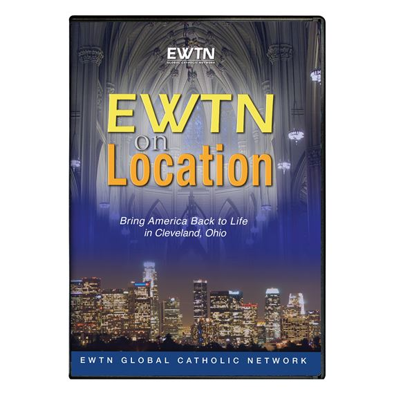 EWTN ON LOCATION: BRING AMERICA BACK TO LIFE - DVD