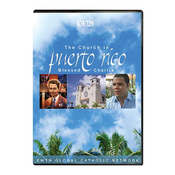 THE CHURCH IN PUERTO RICO: BLESSED CHARLIE - DVD
