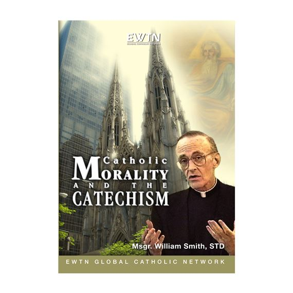 CATHOLIC MORALITY AND THE CATECHISM - DVD