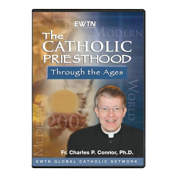 THE CATHOLIC PRIESTHOOD THROUGH THE AGES - DVD