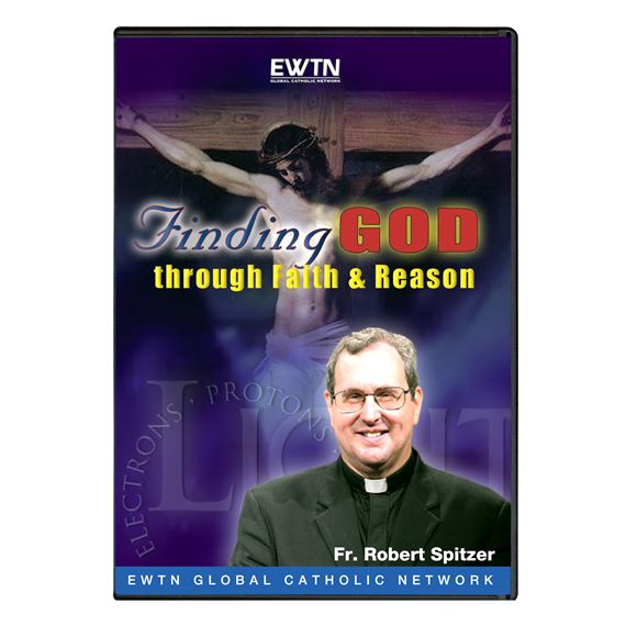 FINDING GOD THROUGH FAITH & REASON - DVD
