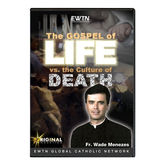 GOSPEL OF LIFE VS. CULTURE OF DEATH - DVD