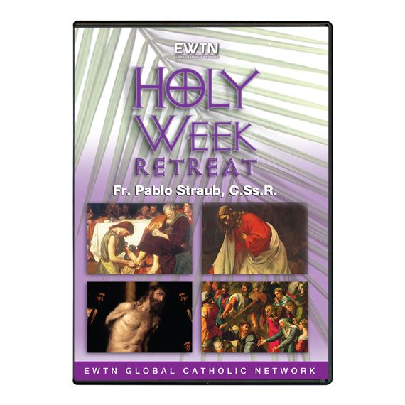 HOLY WEEK RETREAT WITH FR. PABLO STRAUB DVD