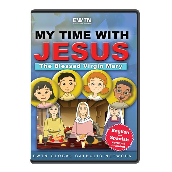 MY TIME WITH JESUS: THE BLESSED VIRGIN MARY DVD