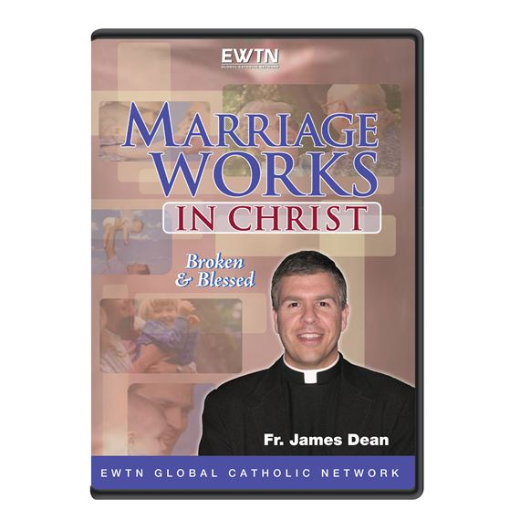 MARRIAGE WORKS IN CHRIST: BROKEN AND BLESSED - DVD