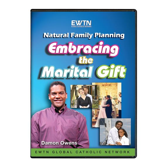 NATURAL FAMILY PLANNING:EMBRACING THE MARITAL GIFT